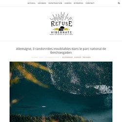 Allemagne, 3 randonnées inoubliables dans le parc national de Berchtesgaden