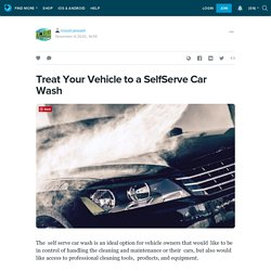 Treat Your Vehicle to a SelfServe Car Wash: inoutcarwash — LiveJournal