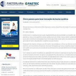 Cinco passos para levar inovação da teoria à prática - Faeterj-Rio