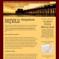 Inpatient vs. Outpatient Drug Rehab at California Recovery