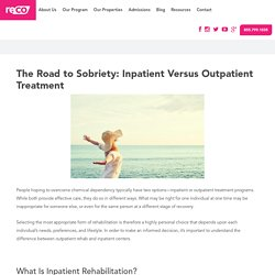 The Road to Sobriety: Inpatient Versus Outpatient Treatment