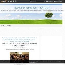 Inpatient Drug Rehab Programs 5 MUST HAVES - Recovery Resources Treatment
