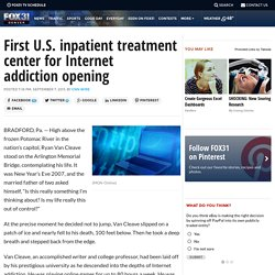 First U.S. inpatient treatment center for Internet addiction opening