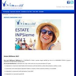 Estate INPSieme 2017 - VIVIMONDO S.r.l.: Vacanze Studio, soggiorni studio e viaggi studio agenzia Treviso