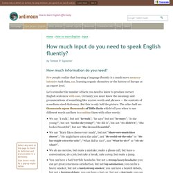 How much input do you need to speak English fluently?