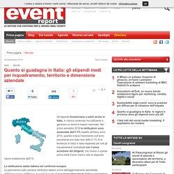 Quanto si guadagna in Italia: gli stipendi medi per inquadramento, territorio e dimensione aziendale