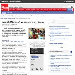 Inquiet, Microsoft va crypter son réseau