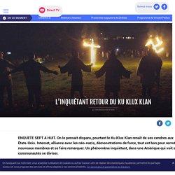 L'inquiétant retour du Ku Klux Klan - LCI