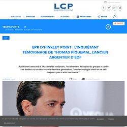 EPR d'Hinkley Point: l'inquiétant témoignage de Thomas Piquemal, l'ancien argentier d'EDF