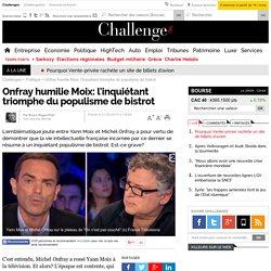 Onfray humilie Moix: l'inquiétant triomphe du populisme de bistrot