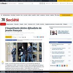 L'inquiétante dérive djihadiste de jeunes Français