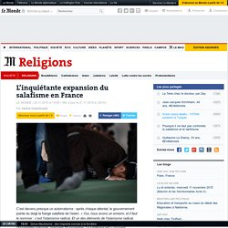 L'inquiétante expansion du salafisme en France