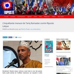 L'inquiétante menace de Tariq Ramadan contre Riposte Laïque