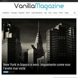 New York in bianco e nero: inquietante come non l'avete mai vista