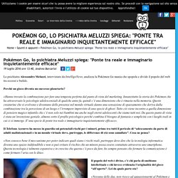 """Pokémon Go, lo psichiatra Meluzzi spiega: """"Ponte tra reale e immaginario inquietantemente efficace"""" - IntelligoNews - quotidiano indipendente di informazione"""