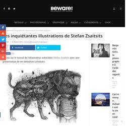 Les inquiétantes illustrations de Stefan Zsaitsits -