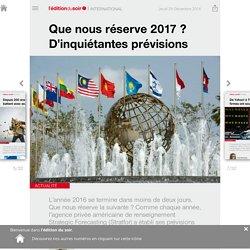 Que nous réserve 2017 ? D'inquiétantes prévisions - Edition du soir Ouest France - 29/12/2016