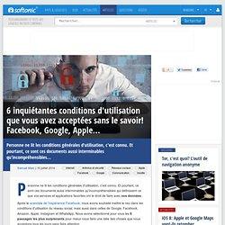 6 inquiétantes conditions d'utilisation que vous avez acceptées sans le savoir! Facebook, Google, Apple...