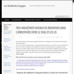 TRES INQUIÉTANTS NIVEAUX DE RADIATIONS DANS L'ATMOSPHÈRE ENTRE LE CHILI ET LES US