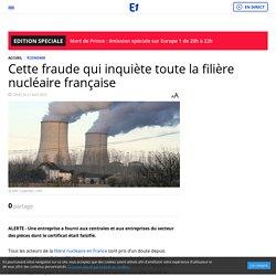 Cette fraude qui inquiète toute la filière nucléaire française