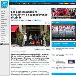FRANCE - Les palaces parisiens s'inquiètent de la concurrence d'Airbnb