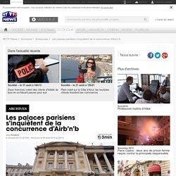 Les palaces parisiens s'inquiètent de la concurrence d'Airb'n'b - Economie