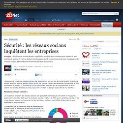 Sécurité : les réseaux sociaux inquiètent les entreprises - Actu