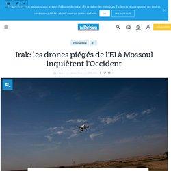 Irak: les drones piégés de l'EI à Mossoul inquiètent l'Occident - le Parisien
