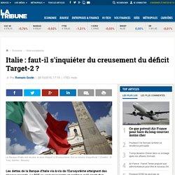 Italie : faut-il s'inquiéter du creusement du déficit Target-2 ?