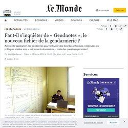 Faut-il s'inquiéter de «Gendnotes», le nouveau fichier de la gendarmerie?