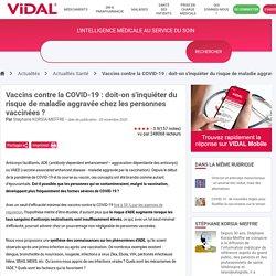 Vaccins contre la COVID19 : doiton s'inquiéter du risque de maladie aggravée chez les personnes vaccinées ?
