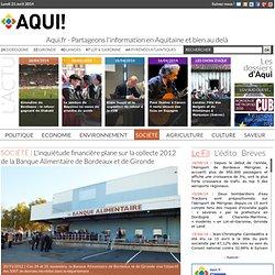 AQUI - AVRIL 2012 - L'inquiétude financière plane sur la collecte 2012 de la Banque Alimentaire de Bordeaux et de Gironde