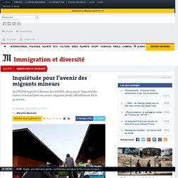 Inquiétude pour l'avenir des migrants mineurs