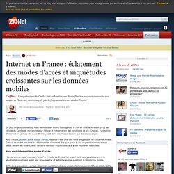 Internet en France : éclatement des modes d'accès et inquiétudes croissantes sur les données mobiles