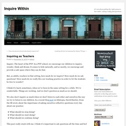Inquiring as Teachers