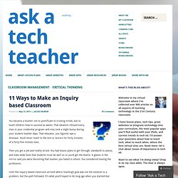 11 Ways to Make an Inquiry based Classroom