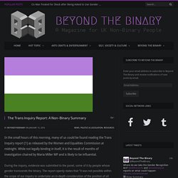 The Trans Inquiry Report: A Non-Binary Summary