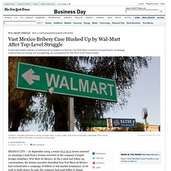 At Wal-Mart in Mexico, a Bribe Inquiry Silenced