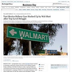 At Wal-Mart in Mexico, a Bribe Inquiry Silenced
