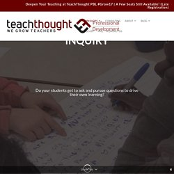 Inquiry - TeachThought PD - One Day Workshop