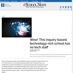 Wow! This inquiry-based, technology-rich school has no tech staff