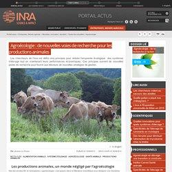 INRA 19/09/13 Agroécologie : de nouvelles voies de recherche pour les productions animales