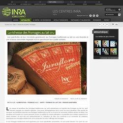 INRA 23/06/15 La richesse des fromages au lait cru