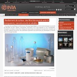 INRA 16/07/13 Revêtement de surface : des films bio-sourcés anti-UV, transparents, nanostructurés et ultrafins