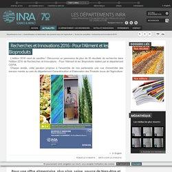 INRA 01/06/16 Recherches et Innovations 2016 - Pour l'Aliment et les Bioproduits