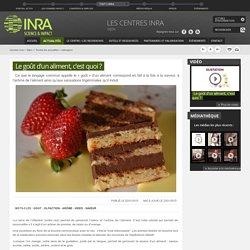 INRA 23/01/15 Le goût d'un aliment, c'est quoi ?