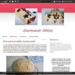 Pain maison inratable : Le pain cocotte - Gourmands-Délices