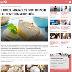 5 trucs inratables pour réussir les desserts meringués