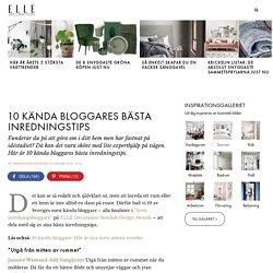 10 kända bloggares bästa inredningstips