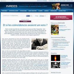 6/06/11 Et si les coïncidences avaient un sens ?
